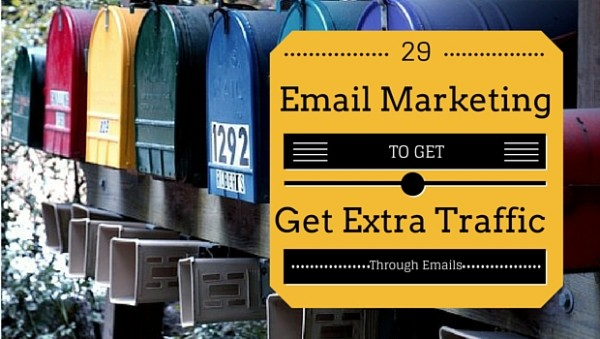 Email Marketing Tips To Get Extra Traffic