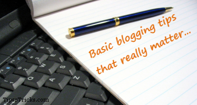 Basic Useful Blogging Tips