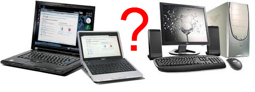 Laptop Netbook or Desktop