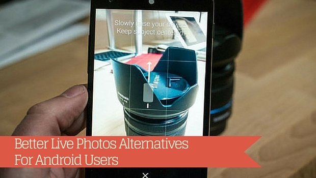 Live Photos Alternatives For Android