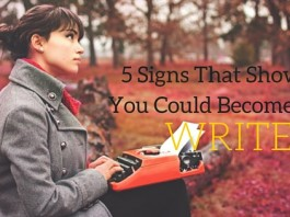 Signs That Show You Could Become a Writer