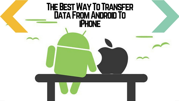transfer pictures from android to iphone the best way to transfer data from android to iphone 5746